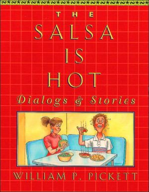 The Salsa is Hot, Dialogs and Stories book written by William P. Pickett
