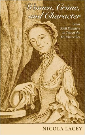 Women, Crime, and Character: From Moll Flanders to Tess of the D'Urbervilles book written by Nicola Lacey FBA
