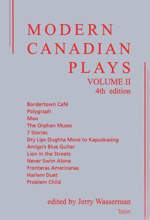 Modern Canadian Plays: Vol. 2 book written by Jerry Wasserman
