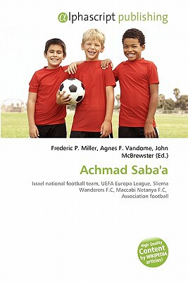 Achmad Saba'a written by Frederic P. Miller
