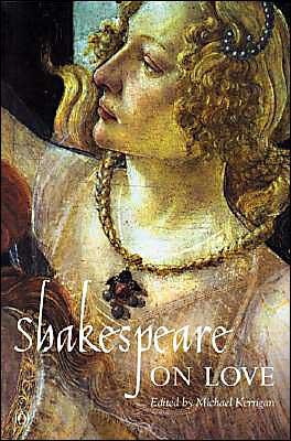 Shakespeare on Love book written by William Shakespeare, Michael Kerrigan