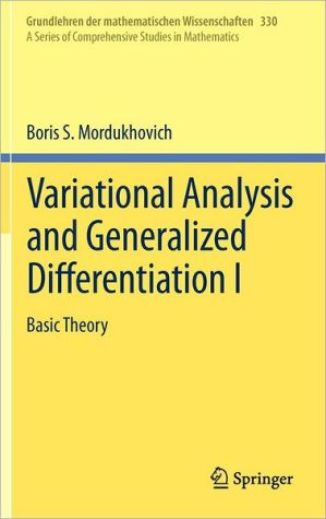 Variational Analysis and Generalized Differentiation I book written by Boris S. Mordukhovich