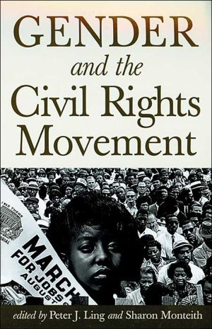 Gender and the Civil Rights Movement book written by Peter J. Ling