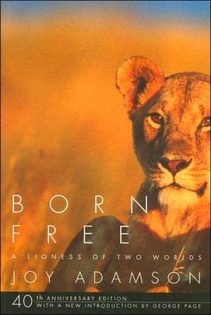 Born Free: A Lioness of Two Worlds book written by Joy Adamson