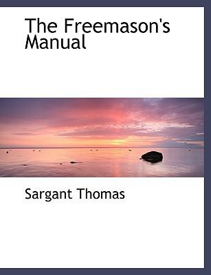 The Freemason's Manual book written by Thomas, Sargant