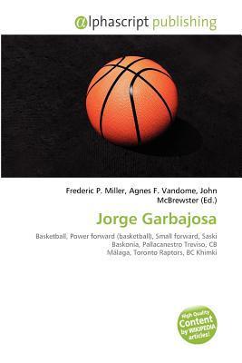 Jorge Garbajosa written by Frederic P. Miller