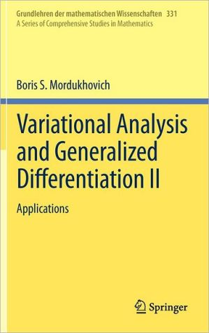 Variational Analysis and Generalized Differentiation II book written by Boris S. Mordukhovich