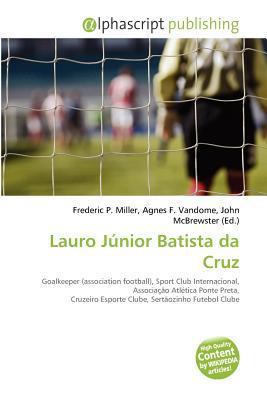 Lauro J Nior Batista Da Cruz written by Frederic P. Miller