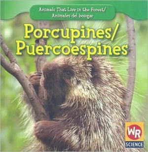 Porcupines/Puercoespines book written by JoAnn Early Macken