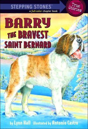 Barry: The Bravest Saint Bernard book written by Lynn Hall