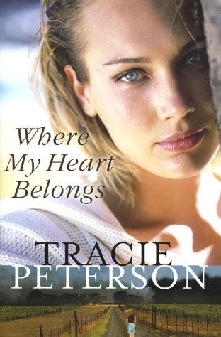 Where My Heart Belongs book written by Tracie Peterson