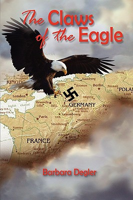 The Claws of the Eagle written by Degler, Barbara