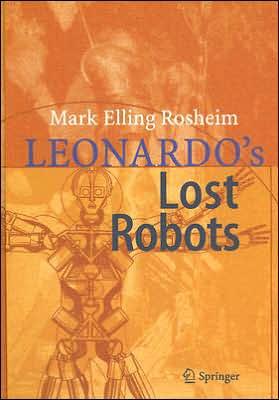 Leonardo's Lost Robots book written by Mark Rosheim