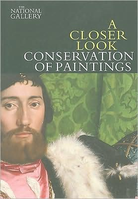 A Closer Look: Conservation of Paintings written by David Bomford