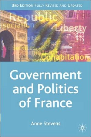 Government And Politics Of France book written by Anne Stevens