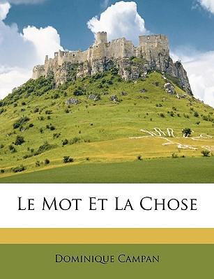 Le Mot Et La Chose book written by Campan, Dominique