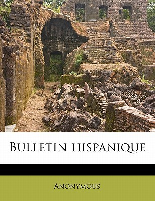 Bulletin Hispanique book written by Anonymous