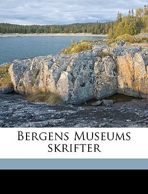 Bergens Museums Skrifter book written by Bergens Museum, Museum