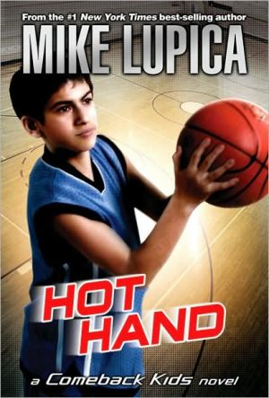 Hot Hand (Comeback Kids Series) written by Mike Lupica