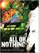 All or Nothing book written by Preston L. Allen