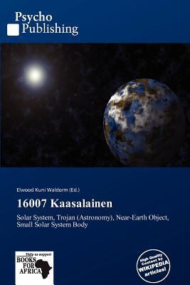 16007 Kaasalainen written by Elwood Kuni Waldorm
