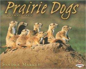 Prairie Dogs book written by Sandra Markle