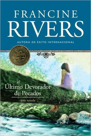 El ultimo devorador de pecados (The Last Sin Eater) book written by Francine Rivers