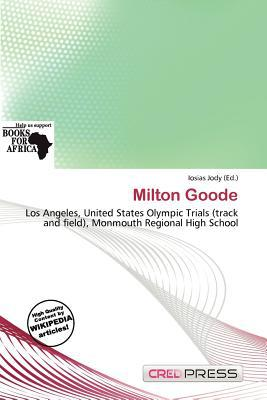 Milton Goode written by Iosias Jody