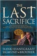 The Last Sacrifice (Last Disciple Series #2) book written by Hank Hanegraaff