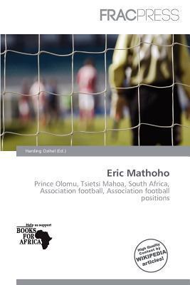 Eric Mathoho written by Harding Ozihel