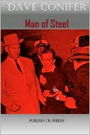 Man of Steel book written by Dave Conifer