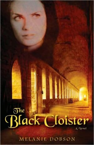 The Black Cloister book written by Melanie Dobson