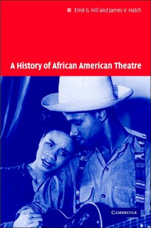 A History of African American Theatre book written by James V. Hatch