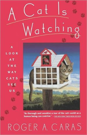 A Cat Is Watching book written by Roger A. Caras