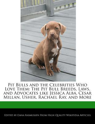 Pit Bulls and the Celebrities Who Love Them book written by Dana Rasmussen