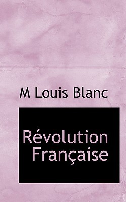 R Volution Fran Aise book written by Blanc, M. Louis