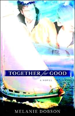 Together for Good book written by Melanie Dobson