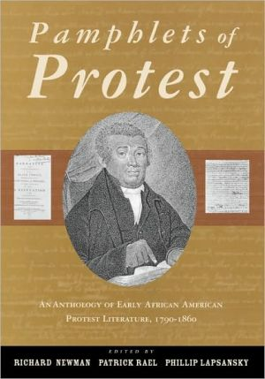 Pamphlets of Protest: An Anthology of Early African American Protest Literature, 1790-1860 book written by Richard G. Newman