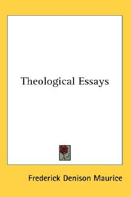 Theological Essays book written by Frederick Deni Maurice