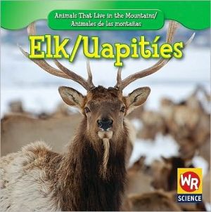 Elk/Uapities book written by JoAnn Early Macken