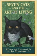 Seven Cats and the Art of Living book written by Jo Coudert