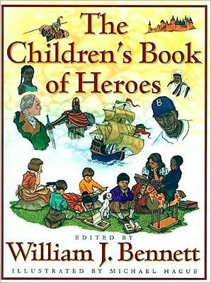 The Children's Book of Heroes book written by William J. Bennett