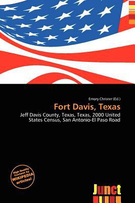 Fort Davis, Texas written by Emory Christer