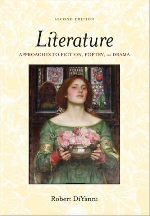 Literature: Approaches to Fiction, Poetry, and Drama book written by Robert DiYanni