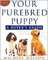 Your Purebred Puppy book written by Michele Welton