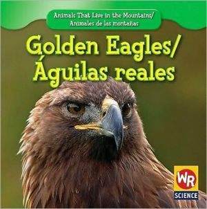 Golden Eagle /Águila Real book written by JoAnn Early Macken