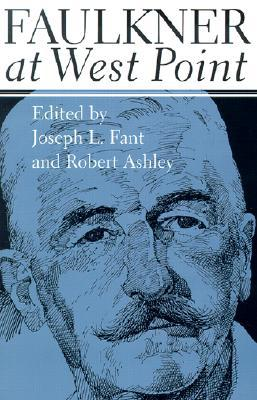 Faulkner at West Point book written by Joseph L. Fant