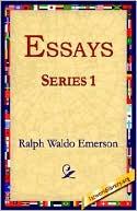 Essays Series 1 book written by Ralph Waldo Emerson