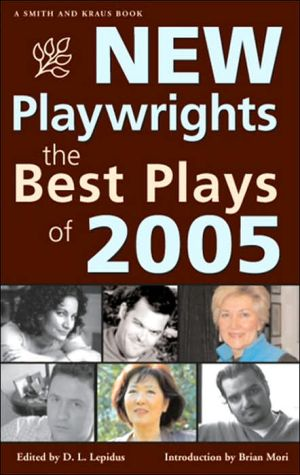 New Playwrights: The Best Plays of 2005 written by D. L. Lepidus