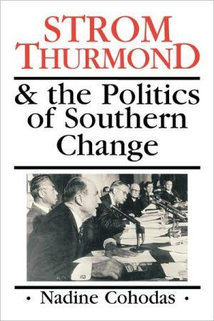 Strom Thurmond book written by Nadine Cohodas